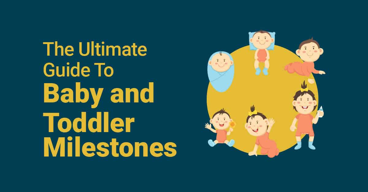 The Ultimate Guide To Baby and Toddler Milestones